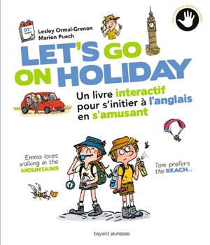 Let's go on holiday : un livre interactif pour s'initier à l'anglais en s'amusant