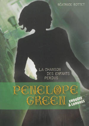 Penelope Green. Volume 1, La chanson des enfants perdus : enquête à Londres