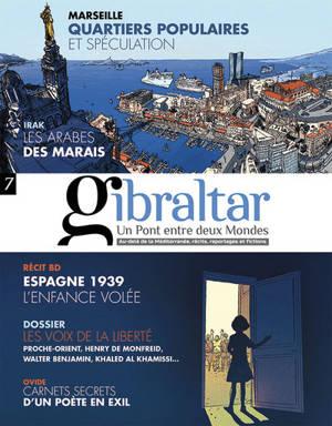 Gibraltar : un pont entre deux mondes : au-delà de la Méditerranée, récits, reportages et fictions. n° 7, Les voix de la liberté : Proche-Orient, Henry de Monfreid, Walter Benjamin, Khaled al Khamissi...