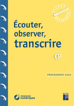 Ecouter, observer, transcrire : CP : programmes 2016