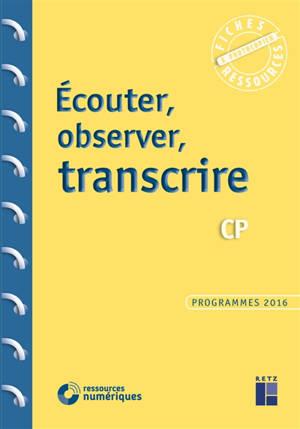Ecouter, observer, transcrire : CP : programmes 2016