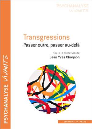 Transgressions : passer outre, passer au-delà