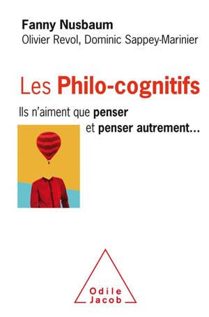 Les philo-cognitifs : ils n'aiment que penser et penser autrement...