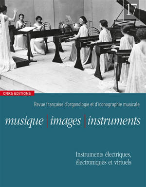 Musique, images, instruments. n° 17, Instruments électriques, électroniques et virtuels