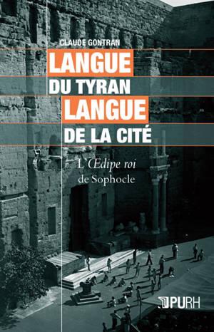 Langue du tyran, langue de la cité : l'Oedipe roi de Sophocle