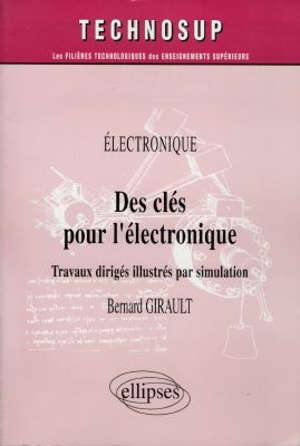 Des clés pour l'électronique : travaux dirigés illustrés par simulation