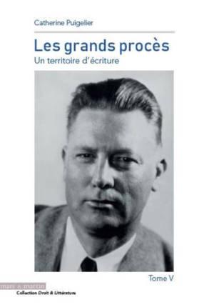 Les grands procès : un territoire d'écriture. Volume 5