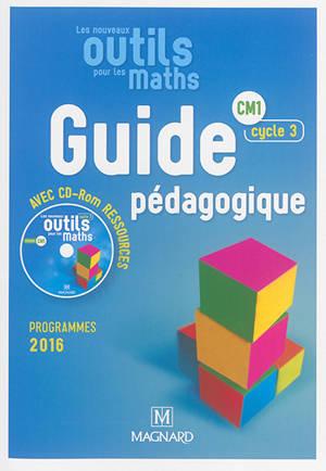 Les nouveaux outils pour les maths : CM1, cycle 3, guide pédagogique avec CD-ROM ressources : programmes 2016