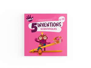5 inventions mathématiques : apprendre en s'amusant : 6-10 ans