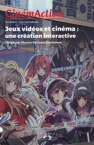 CinémAction. n° 168, Jeux vidéos et cinéma : une création interactive