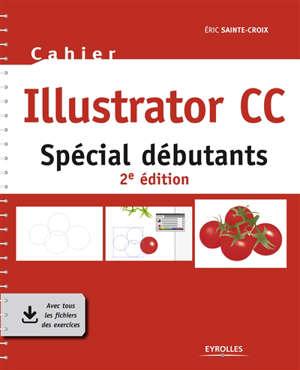 Cahier Illustrator CC : spécial débutants