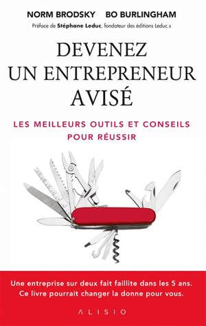 Devenez un entrepreneur avisé : les meilleurs outils et conseils pour réussir