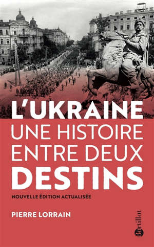 L'Ukraine : une histoire entre deux destins