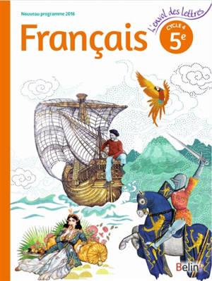 Français 5e, cycle 4 : nouveau programme 2016 : livre de l'élève