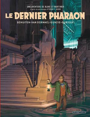 Les aventures de Blake et Mortimer : d'après les personnages d'Edgar P. Jacobs, Le dernier pharaon