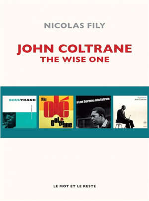 John Coltrane : the wise one