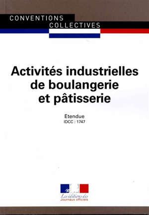 Activités industrielles de boulangerie et pâtisserie : convention collective nationale du 13 juillet 1993 mise à jour par avenant n°10 du 11 octobre, étendu par arrêté du 19 décembre 2012) : IDCC 1747