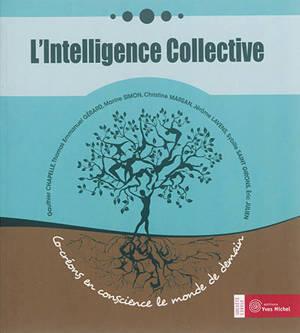 L'intelligence collective : co-créons en conscience le monde de demain