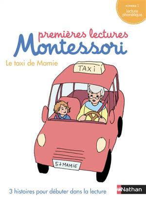 Mon coffret premières lectures Montessori : Le taxi de mamie : 3 histoires pour débuter dans la lecture, niveau 1, lecture phonétique