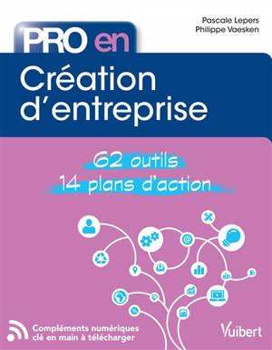 Création d'entreprise : 62 outils, 14 plans d'action