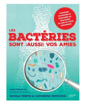 Les bactéries sont (aussi) vos amies