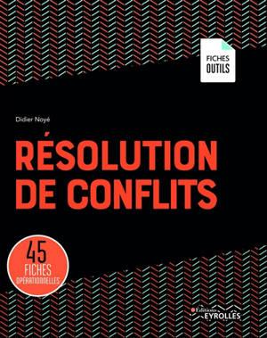 Résolution de conflits : 45 fiches opérationnelles
