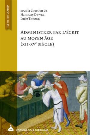 Administrer par l'écrit au Moyen Age (XII-XVe siècle)