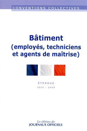 Bâtiment (employés, techniciens et agents de maîtrise) : convention collective nationale du 12 juillet 2006 (étendue par arrêté du 5 juin 2007) : IDCC 2609