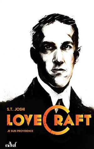 Je suis Providence : vie et oeuvre de H.P. Lovecraft. Volume 1