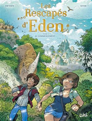 Les rescapés d'Eden. Volume 1, Au commencement...