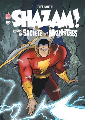 Shazam ! : contre la société des monstres