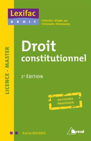 Droit constitutionnel : licence, master : en fiches pratiques