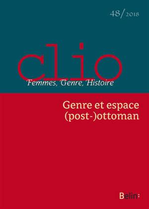 Clio : femmes, genre, histoire. n° 48, Genre et espace (post-)ottoman