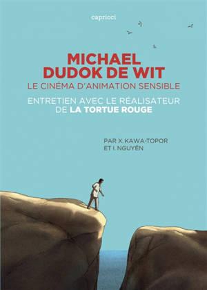 Michael Dudok de Wit, le cinéma d'animation sensible : entretien avec le réalisateur de La tortue rouge