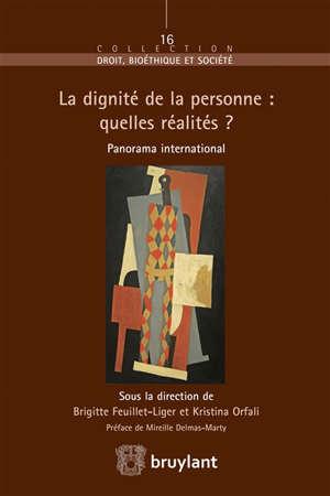 La dignité de la personne : quelles réalités ? : panorama international