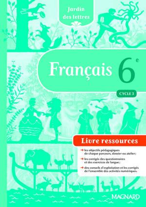 Francais 6e Cycle 3 Livre Ressources
