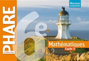 Mathématiques, 6e, cycle 3 : nouveau programme