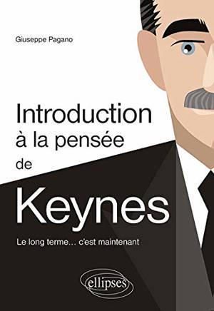 Introduction à la pensée de Keynes : le long terme... c'est maintenant