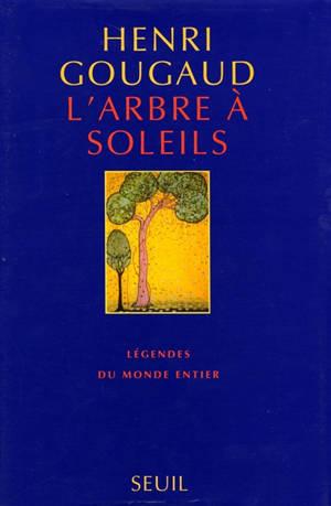 L'arbre à soleils : légendes du monde entier