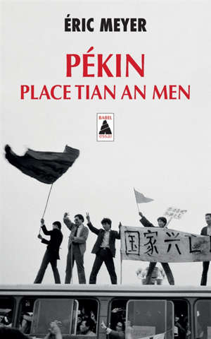 Pékin, place Tian An Men : 15 avril - 24 juin 1989 : le soleil noir