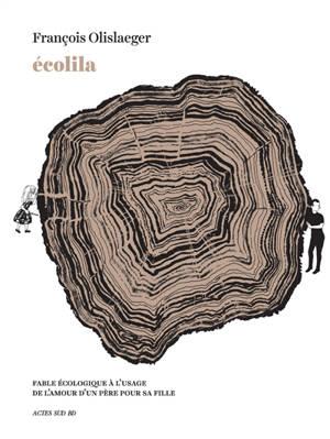 Ecolila : fable écologique à l'usage de l'amour d'un père pour sa fille