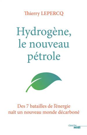 Hydrogène, le nouveau pétrole : des 7 batailles de l'énergie naît un nouveau monde décarboné