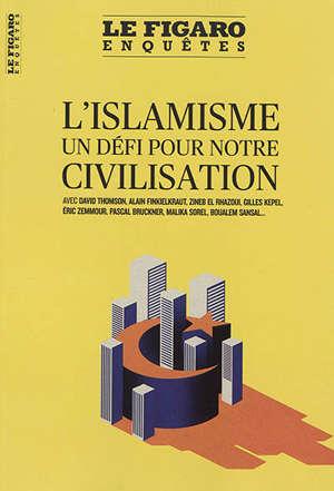 Le Figaro enquêtes, hors-série, L'islamisme : un défi pour notre civilisation