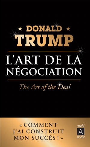 L'art de la négociation = The art of the deal