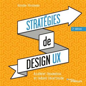 Stratégies de design UX : accélérer l'innovation et réduire l'incertitude