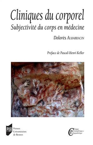 Cliniques du corporel : subjectivité du corps en médecine