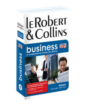Le Robert & Collins business : dictionnaire français-anglais, anglais-français = French-English, English-French dictionary