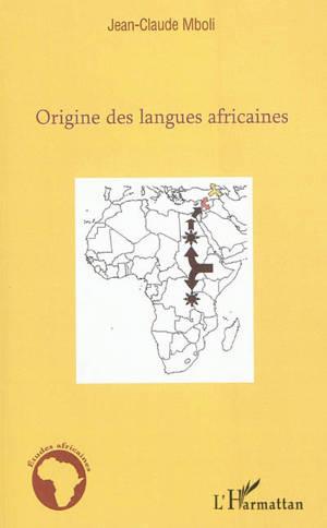 Origine des langues africaines : essai d'application de la méthode comparative aux langues africaines anciennes et modernes