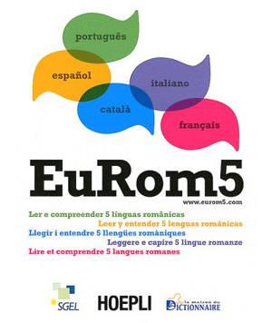 Eurom5 : lire et comprendre 5 langues romanes : pour apprendre simultanément le français, le portugais, l'espagnol, la catalan et l'italien