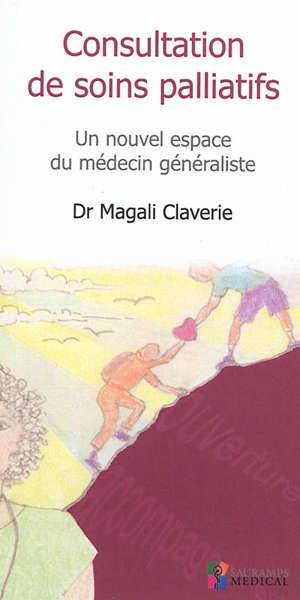 Consultation de soins palliatifs : un nouvel espace du médecin généraliste